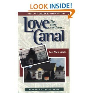 Love Canal: The Story Continues: Lois Marie Gibbs, Ralph Nader