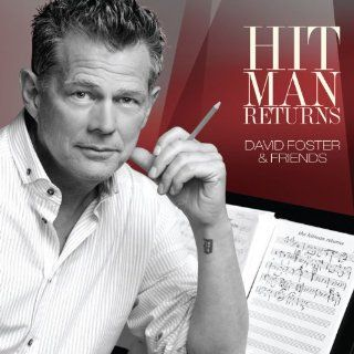 Hit Man Returns David Foster & Friends Various artists