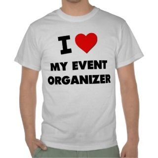 love My Event Organizer Tee Shirt