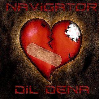 Navigator   Dil Dena (Give Me Your Heart) Navigator