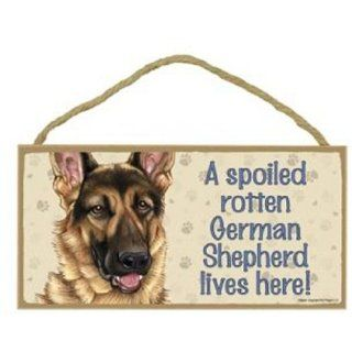 A Spoiled Rotten German Shepherd Lives Here   5 X 10
