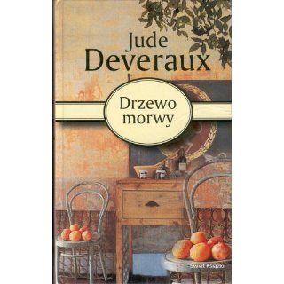 Drzewo Morwy: Jude Deveraux: 9788373117631: Books