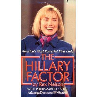 The Hillary Factor: The Story of Americas First Lady: Rex Nelson