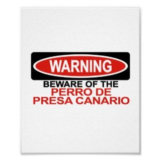 Got a Perro De Presa Canario that people should be warned about? Then