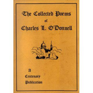 The collected poems of Charles L. ODonnell, Charles Leo