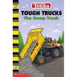 Tonka Tough Trucks The Dump Truck Craig Robert Carey, Bill Alger