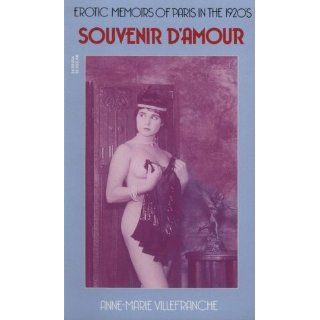 Souvenir dAmour Erotic Memoirs of Paris in the 1920s Anne Marie
