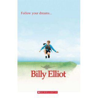 Billy Elliot (Scholastic Elt Readers): 9781904720249: