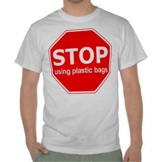 Stop Using Plastic Bags Tee Shirt