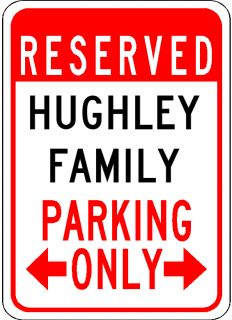 Hughley Family Parking Sign Aluminum Personalized Parking Sign