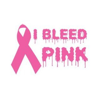 I Bleed Pink Vinyl Graphic Sticker Decal   Breast Cancer