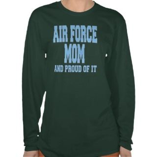 Air Force Mom and Proud of It T Shirt