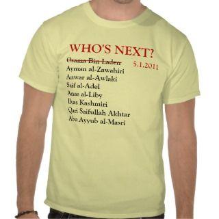 Whos Next Al Qeada Terrorists T Shirt
