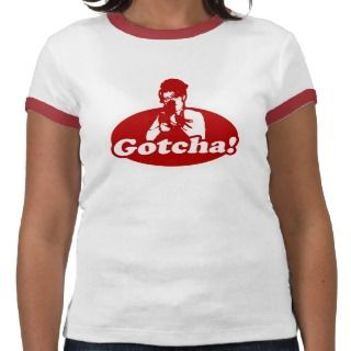 Gotcha Sarah Palin Gun Right to Bare Arms T Shirts