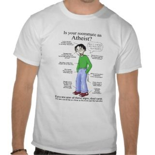 Roommate Atheist T shirt