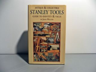 Antique Collectible Stanley Tools Book John Walter Numbered and Signed