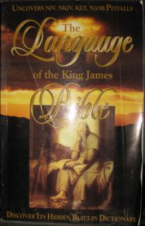 The Language of The King James Bible An Introduction by Gail Riplinger