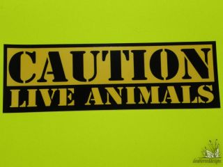 Caution Live Animals Vinyle Sticker Decal Warning Label Fair Show