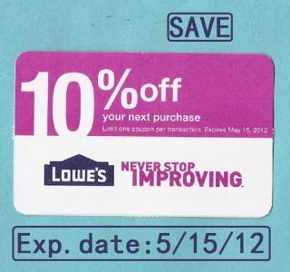 Lowes coupon card 10%OFF good till5/15/2012 Great gift Use at Home