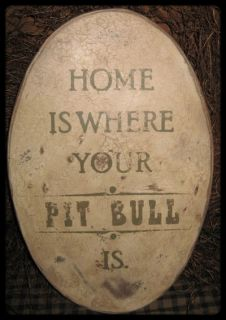 Vintage Wood Sign Home Is Where Your Pit Bull Is Are