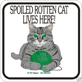 Spoiled Rotten Cat Sign Many Novelty Cat Signs Avail