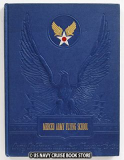 US Army Air Force Merced Army Flying School Yearbook 1942