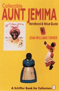 Collectible Aunt Jemima Handbook and Value Guide by Jean W. Turner