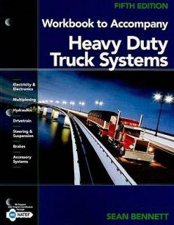 Heavy Duty Truck Systems by Sean Bennett 2010, Paperback, Workbook