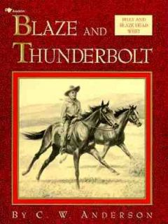 Blaze and Thunderbolt Billy and Blaze Head West by C. W. Anderson 1993