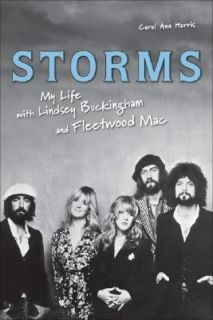 Storms My Life with Lindsey Buckingham and Fleetwood Mac by Carol Ann