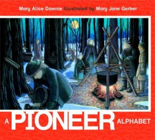 Pioneer Alphabet by Mary Alice Downie 2009, Paperback