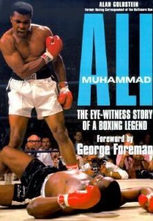 Muhammad Ali Eyewitness Story by Alan Goldstein 2002, Hardcover