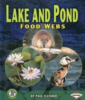 Lake and Pond Food Webs Early Bird Food Webs by Paul Fleisher 2007