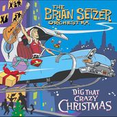 Dig That Crazy Christmas by Brian Setzer CD, Oct 2005, Surfdog Records