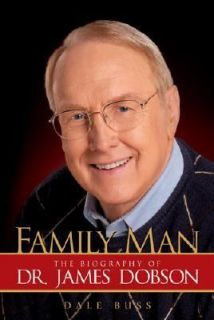 The Biography of Dr. James Dobson by Dale Buss 2005, Hardcover