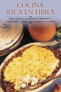 Cocina Rica en Fibra Una Original Coleccion de Deliciosas y Sludables