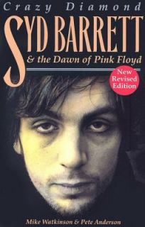 Syd Barrett Crazy Diamond the Dawn of Pink Floyd by Pete Anderson and