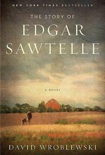 The Story of Edgar Sawtelle by David Wroblewski 2008, Hardcover