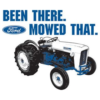 BEEN THERE MOWED THAT FORD TRACTOR Tshirt All Sizes Many Colors