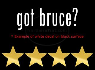 got bruce? Funny wall art truck car decal sticker