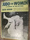 Judo For Women A manual of self defense by Ruth Horan