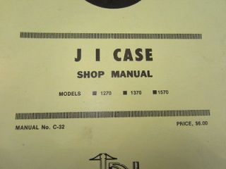 Shop Service Manual J.I. Case Tractor Models1270, 1370, and 1570