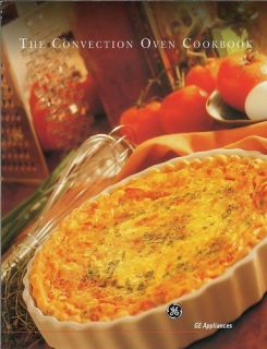 The Convection Oven Cookbook by GE Appliances