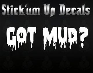 Got Mud? Off Road Mud Boggers Vinyl 4x4 Truck Decal Sticker *16 colors