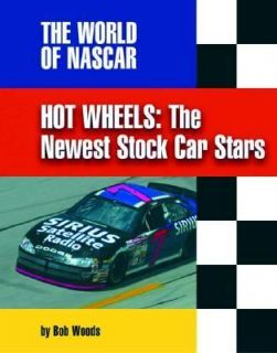 Hot Wheels The Newest Stock Car Stars by Bob Woods 2002, Hardcover