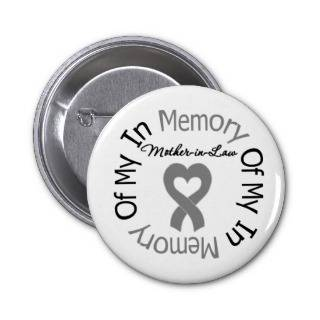 Brain Cancer In Memory of My Mother in Law Buttons